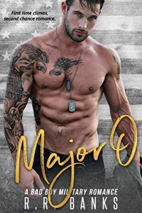 Major O: A Bad Boy Military Romance